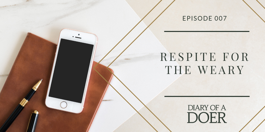 Episode 007: Respite for the Weary