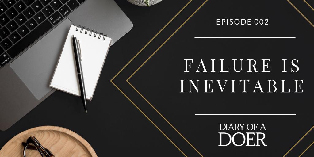Episode 002: Failure is Inevitable