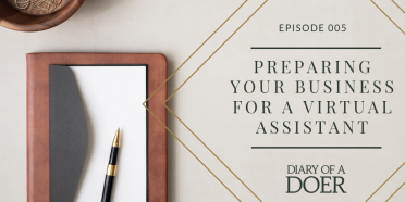 Episode 005: Preparing Your Business For A Virtual Assistant