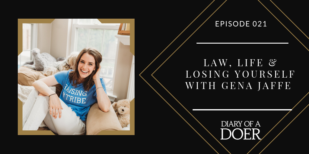 Episode 021:  Law, Life & Losing Yourself