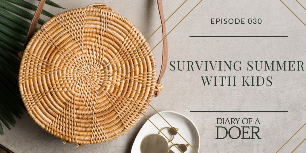 Episode 030: Surviving Summer With Kids