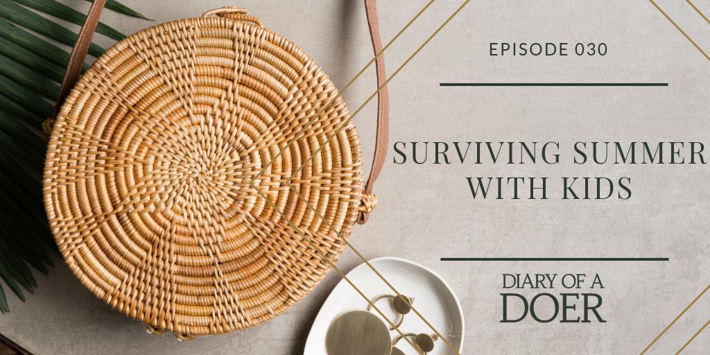 Episode 030: Surviving Summer With Kids