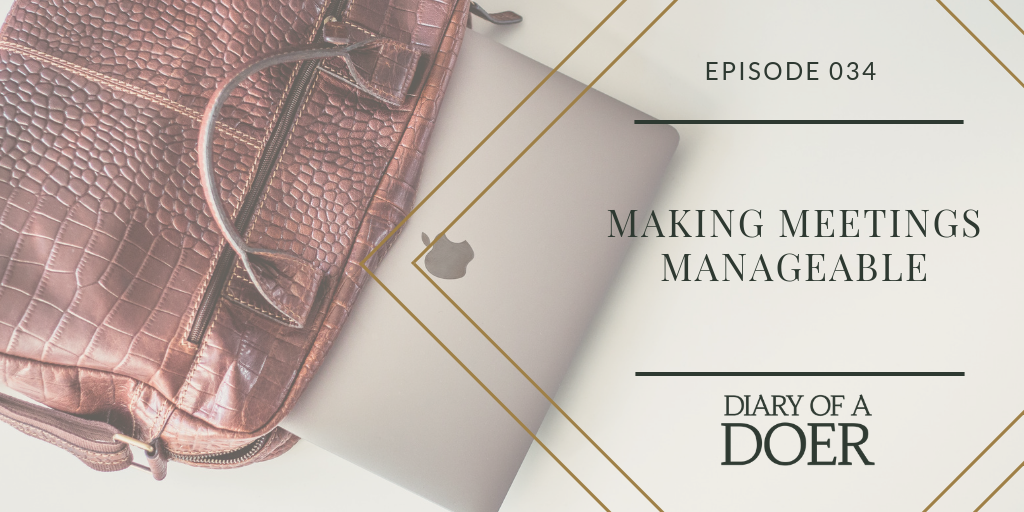 Episode 034: Making Meetings Manageable