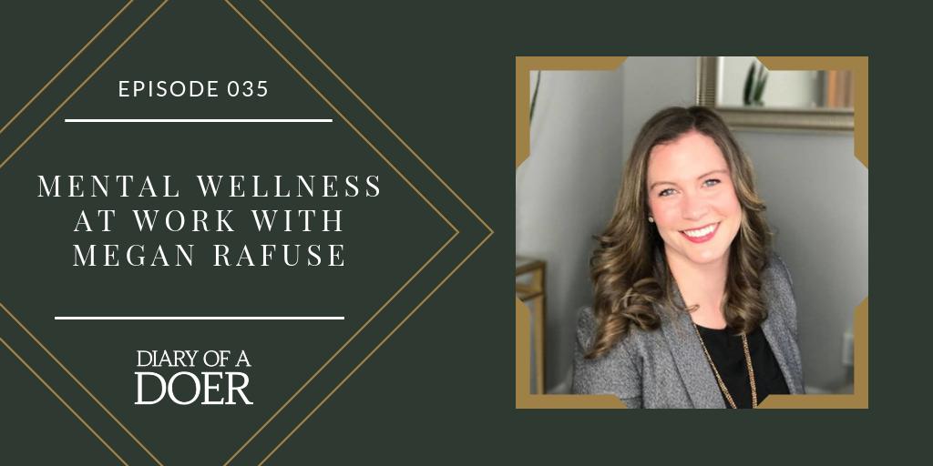 Episode 035: Mental Wellness at Work With Megan Rafuse