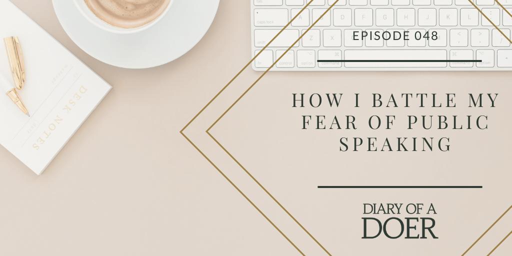 Episode 048: How I Battle My Fear of Public Speaking