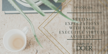 Episode 056: Setting Expectations with your Executive Virtual Assistant