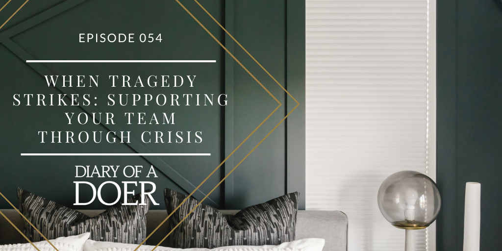 Episode 054: When Tragedy Strikes: Supporting Your Team Through Crisis