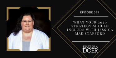 Episode 055: What Your 2020 Strategy Should Include: With Jessica Mae Stafford