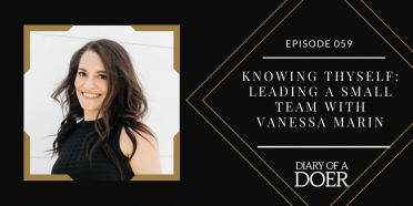 Episode 059: Knowing Thyself: Leading a Small Team with Vanessa Marin