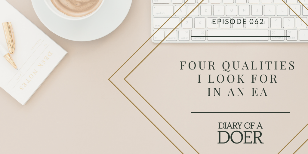 Episode 062: Four Qualities I look for in an EA