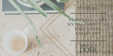 Episode 68: Debunking the Myths About an Executive Assistant