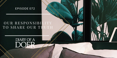 Episode 72: Our Responsibility to Share Our Truth