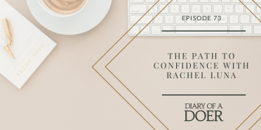 Episode 73: The Path to Confidence with Rachel Luna