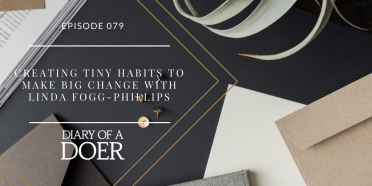 Episode 79: Creating Tiny Habits to Make Big Change with Linda Fogg-Phillips