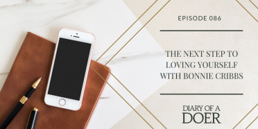 Episode 86: The Next Step to Loving Yourself with Bonnie Cribbs