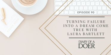 Episode 90: Turning Failure into a Dream Come True with Laura Bartlett
