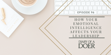 Episode 96: How Your Emotional Intelligence Affects Your Leadership
