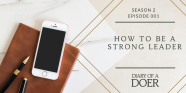 Season 2 Episode 1: How to Be A Strong Leader