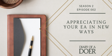Season 2 Episode 5: Appreciating Your EA in New Ways