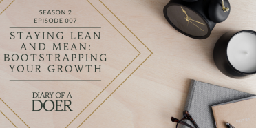 Season 2 Episode 7: Staying Lean and Mean: Bootstrapping Your Growth