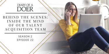 Season 2 Episode 22: Behind The Scenes: Inside the Mind of our Talent Acquisition Team