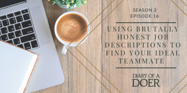 Season 2 Episode 16: Using Brutally Honest Job Descriptions to Find Your Ideal Teammate
