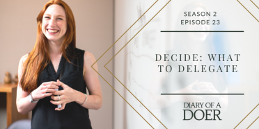 Season 2 Episode 23: Decide: What to Delegate