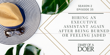 Season 2 Episode 35: Hiring an Executive Assistant Again After Being Burned
