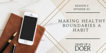 Season 2 Episode 40: Making Healthy Boundaries a Habit